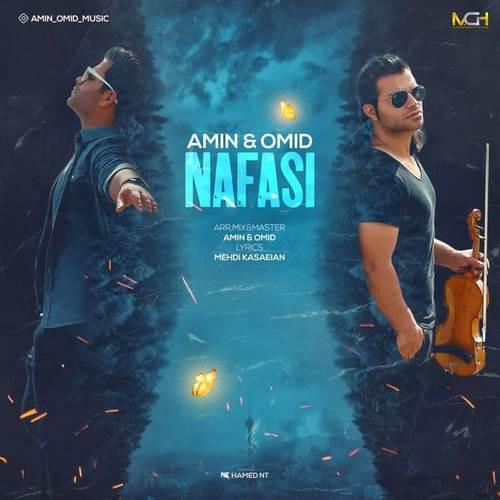 Amin & Omid - Nafasi - دانلود آهنگ جدید امین و امید به نام نفسی